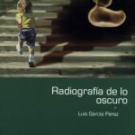 Radiografía de lo oscuro